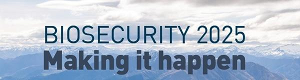 Biosecurity 2025: Making it happen e-newsletter